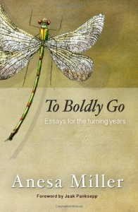 To Boldly Go: Essays for the Turning Years - Anesa Miller