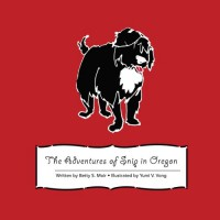 The Adventures of Snip in Oregon - Betty S. Moir, Yumi V. Vong