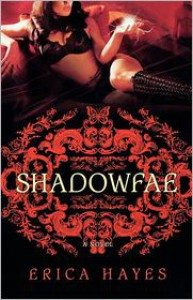 Shadowfae (Shadowfae Chronicles, #1) - Erica Hayes