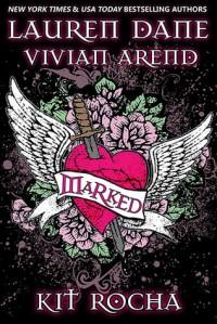 Marked - Lauren Dane; Vivian Arend; Kit Rocha