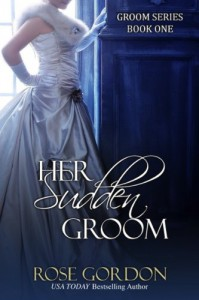 Her Sudden Groom (Groom Series, BOOK 1) - Rose Gordon