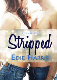 Stripped (city2city) - Edie Harris