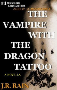 The Vampire With the Dragon Tattoo - J.R. Rain