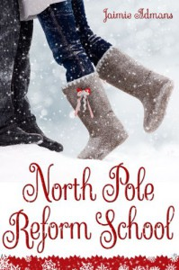 North Pole Reform School - Jaimie Admans