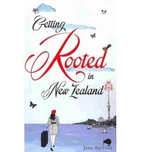 Getting Rooted in New Zealand - Jamie Baywood