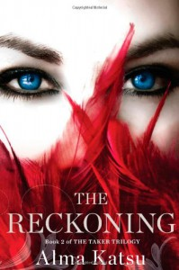 The Reckoning: Book Two of the Taker Trilogy - Alma Katsu