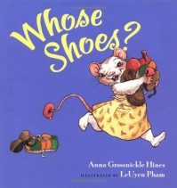 Whose Shoes? - Anna Grossnickle Hines, LeUyen Pham