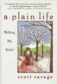 A Plain Life: Walking My Belief - Scott Savage