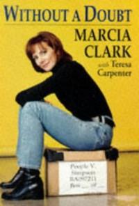 Without a Doubt - Marcia Clark, Teresa  Carpenter