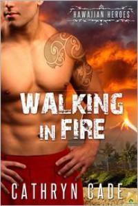 Walking in Fire - Cathryn Cade
