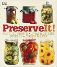 Preserve It! - Lynda Brown