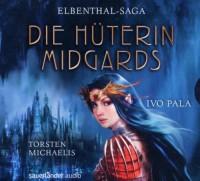 Elbenthal Saga - Die Hüterin Midgards - Ivo Pala