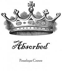 Absorbed - Penelope Crowe