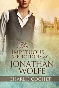 The Impetuous Afflictions of Jonathan Wolfe - Charlie Cochet