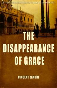 The Disappearance of Grace - Vincent Zandri