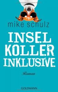 Inselkoller inklusive: Roman - Mike Schulz