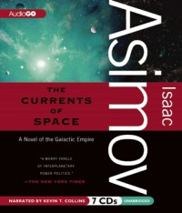 The Currents of Space  - Isaac Asimov, Kevin T. Collins