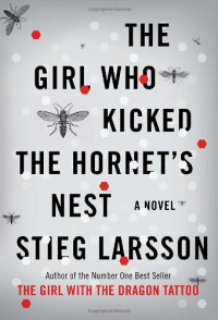 The Girl Who Kicked the Hornet's Nest (Millennium Trilogy) - Stieg Larsson
