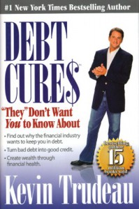 """Debt Cures: """"They"""" Don't Want You to Know About - Kevin Trudeau"""