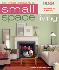 The Smart Approach to Small-Space Living - Susan Boyle Hillstrom