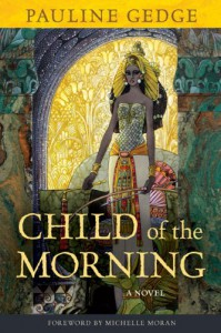 Child of the Morning - Pauline Gedge, Michelle Moran