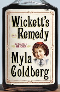 Wickett's Remedy - Myla Goldberg