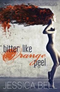 Bitter Like Orange Peel - Jessica Bell