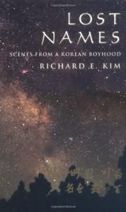 Lost Names: Scenes from a Korean Boyhood - Richard E. Kim