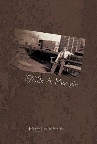 1923: A Memoir: Lies and Testaments - Harry Leslie Smith