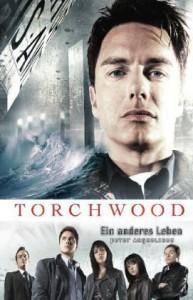 Torchwood: Ein anderes Leben - Peter Anghelides, Susanne Döpke