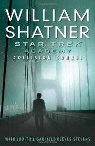 Collision Course (Star Trek: Academy) -  'Judith Reeves-Stevens', 'William Shatner'