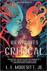 Viewpoints Critical: Selected Stories - L.E. Modesitt Jr.