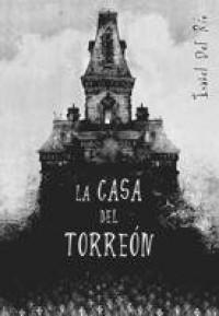 La casa del torreón - Isabel del Río