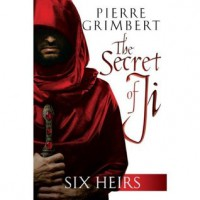 Six Heirs (The Secret of Ji, #1) - Pierre Grimbert,  Matthew Ross,  Eric Lamb