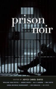 Prison Noir - Joyce Carol Oates