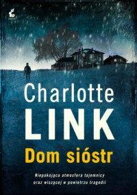 Dom sióstr - Charlotte Link