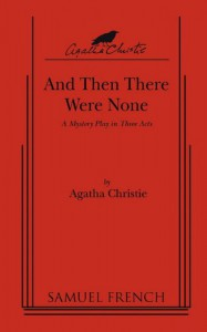 And Then There Were None: A Mystery Play in Three Acts - Agatha Christie