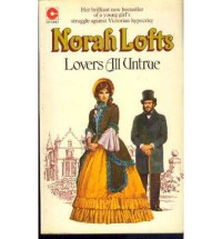 Lovers All Untrue - Norah Lofts