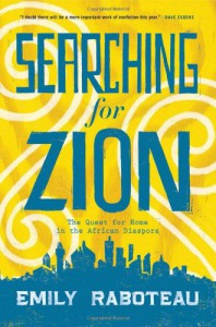 Searching for Zion: The Quest for Home in the African Diaspora - Emily  Raboteau