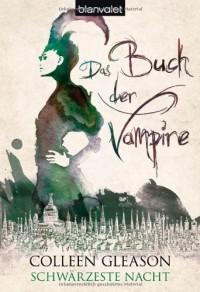 Schwärzeste Nacht (Das Buch der Vampire, #2) - Colleen Gleason, Patricia Woitynek