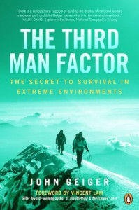 The Third Man Factor: The Secret to Survival in Extreme Environments - John Geiger