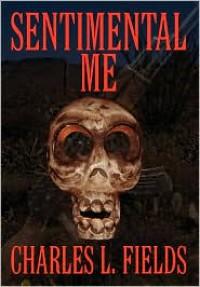 Sentimental Me: Travel Mystery Suspense - Charles L. Fields