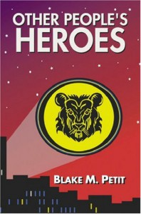 Other People's Heroes - Blake M. Petit