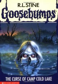 The Curse of Camp Cold Lake (Goosebumps, #56) - R.L. Stine