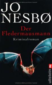 Der Fledermausmann: Harry Holes erster Fall - Jo Nesbø