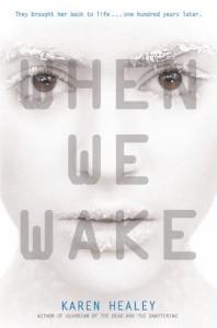 When We Wake - Karen Healey
