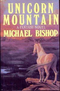 Unicorn Mountain - Michael Bishop