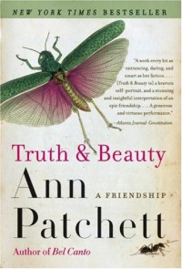Truth and Beauty - Ann Patchett