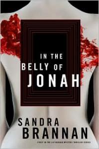 In the Belly of Jonah (A Liv Bergen Mystery #1) - Sandra Brannan