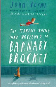 The Terrible Thing That Happened to Barnaby Brocket - John Boyne, Oliver Jeffers